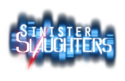 sinister slaughters