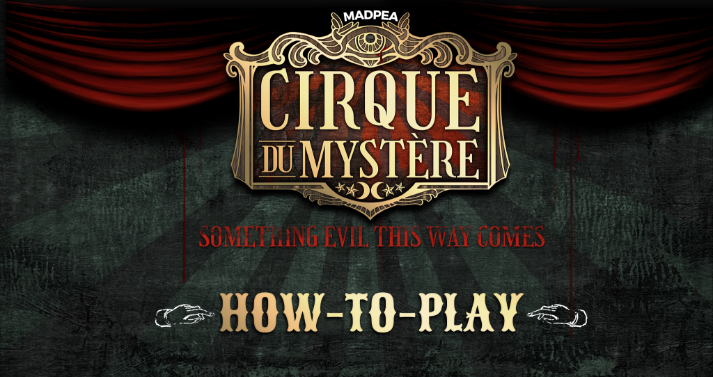 MadPea Cirque du Mystère – How-To-Play